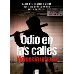 Odio en las calles - Violencia Urbana
