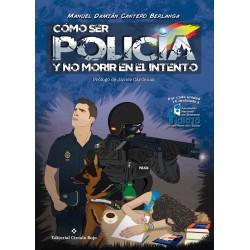 Como ser policía y no morir en el intento